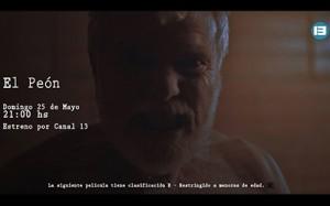 El Peón se estrenará el 25 de Mayo en Canal 13 Foto: Producción
